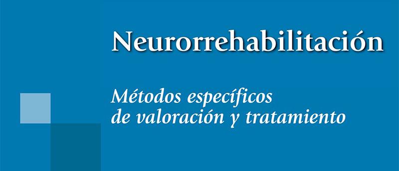 """""""Neurorrehabilitación: Métodos específicos de valoración y tratamiento"""", nueva herramienta de consulta"""
