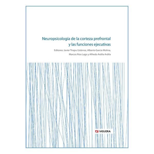 """""""Neuropsicología del córtex prefrontal y de las funciones ejecutivas"""""""