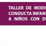 Taller de modificación de conducta infantil aplicada a niños con discapacidad