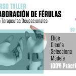 Curso-taller práctico en Valencia de elaboración de férulas para terapeutas ocupacionales